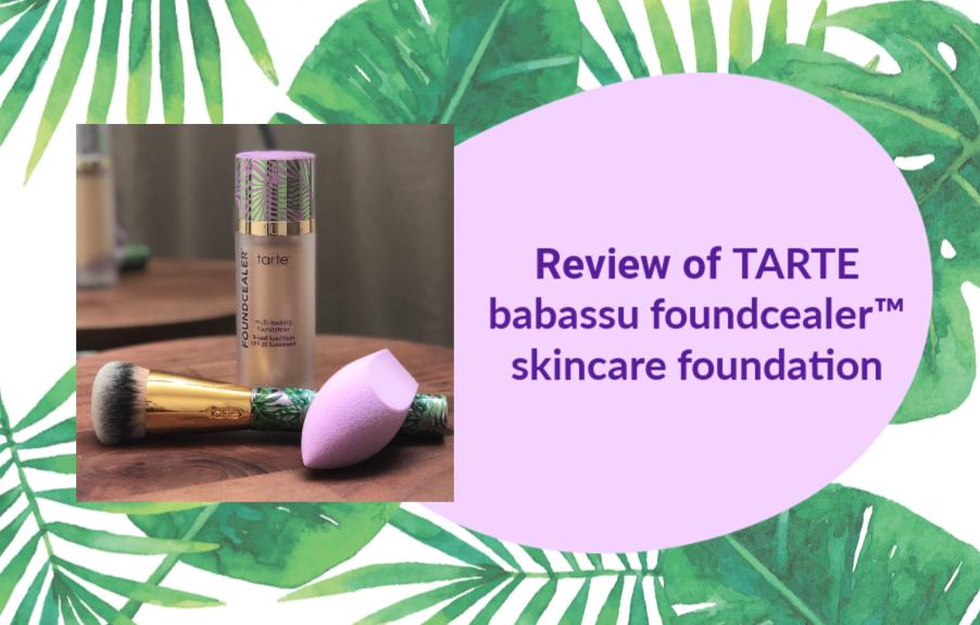 My Review Of Tarte's Babassu Foundcealer™