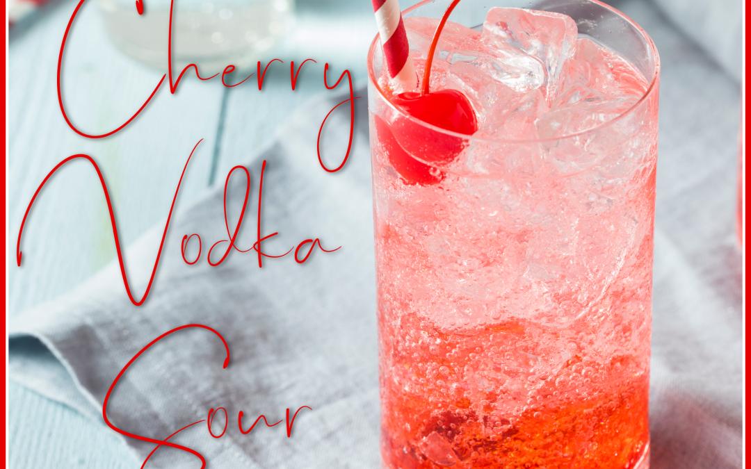 Happy Hour: Cherry Vodka Sour
